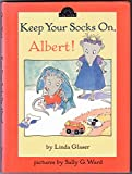 img - for Keep Your Socks On, Albert! (Dutton Easy Reader) book / textbook / text book