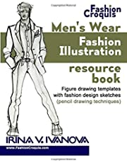 Men's wear fashion illustration resource book: Figure drawing templates with fashion design sketches (pencil drawing techniques)