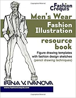Buy Men S Wear Fashion Illustration Resource Book Figure Drawing Templates With Fashion Design Sketches Pencil Drawing Techniques Volume 3 Fashion Croquis Book Online At Low Prices In India Men S Wear Fashion