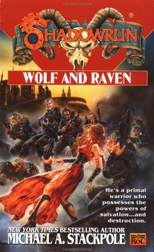 Shadowrun 32: Wolf and Raven -  Michael A. Stackpole, Mass Market Paperback
