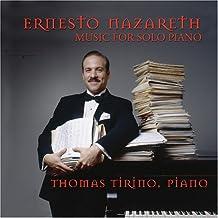 THOMAS TIRINO - NAZARETH, ERNESTO:  WORKS FOR SOLO PIANO