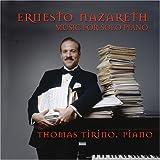 : Ernesto Nazareth: Music for the Solo Piano
