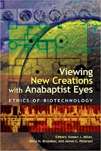 Book Viewing New Creations With Anabaptist Eyes: Ethics Of Biotechnology by Miller, Roman J., Brubaker, Beryl H., Peterson, James C. (October 25, 2005) 1