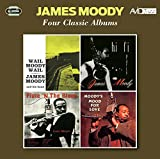 Four Classic Albums (Wail Moody, Wail/Hi-Fi Party/Flute 'N The Blues/Moody'S Mood For Love)/James Moody