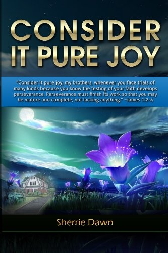 Consider It Pure Joy (Heart of America) (Volume 1)