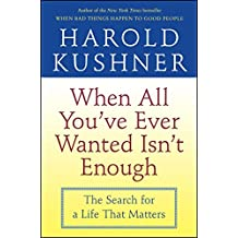 When All You'Ve Ever Wanted Isn't Enough: The Search For A Life That Matters