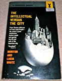 : The Intellectual Versus the City