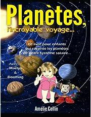 PLANETES, l'incroyable voyage...