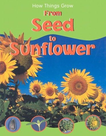 Download From Seed to Sunflower (How Things Grow) PDF
