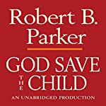 God Save the Child: A Spenser Novel | Robert B. Parker