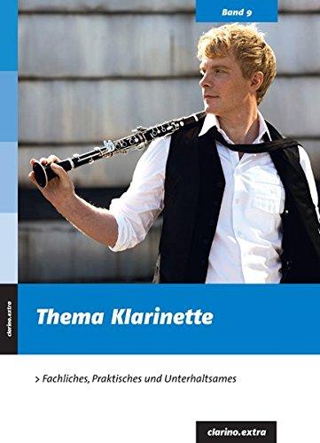 Thema Klarinette: fachliches, praktisches und unterhaltsames