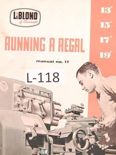 "LEBLOND REGAL 13/"" 15/"" 17/"" 19/"" Metal Lathe Operator /& Parts Manual No 3932 1217"
