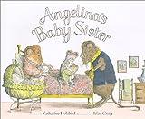 Angelina's Baby Sister, Katharine Holabird, 1584856572