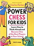 Power Chess For Kids: Learn How To Think Ahead And Become One Of The Best Players In Your School-Charles Hertan