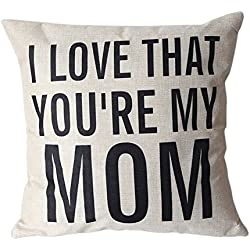 Touch Colourful 18 x 18 Inches Unique Pillow Shams Gifts for Lover Printed Cotton Linen Square I LOVE THAT YOU'RE MY MOM Pattern Sofa Simple Home Decor Throw Pillow Cases Cushion Cover Two Sides Print