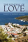 The Renewal of Love, Nancy J. Dowdy-Adams, 1441508465