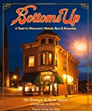 Bottoms Up, Jim Draeger and Mark Speltz, 087020498X