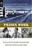 img - for PRISON WORK: TALE OF 30 YEARS IN THE CALIFORNIA DEPARTMENT OF CORRECTIONS (HISTORY CRIME & CRIMINAL JUS) book / textbook / text book