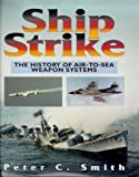 Ship Strike, Peter C. Smith, 1853107735
