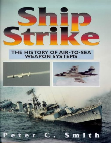 Missile Ship - Ship Strike: The History of Air to Sea Weapon Systems