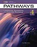 Pathways 4: Listening, Speaking, & Critical Thinking (Pathways: Listening, Speaking, & Critical Thinking)