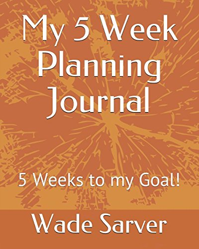 My 5 Week Planning Journal: 5 Weeks to my Goal! (Journals)