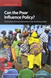 img - for Can the Poor Influence Policy?: Participatory Poverty Assessments in the Developing World book / textbook / text book
