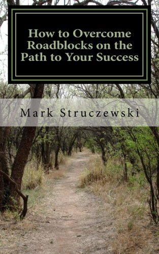 Download How to Overcome Roadblocks on the Path to Your Success pdf epub