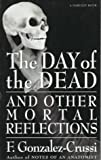 Day of the Dead, Frank Gonzalez-Crussi and F. Gonzalez-Crussi, 015600142X