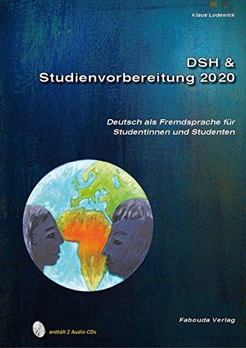 DSH & Studienvorbereitung: Vorvereitung Auf Ein Studium an Einer Deutschsprachigen Universitat (Deutsch als Fremdsprache fur Studentinnen und Studenten, Text- und Ubungsbuch)