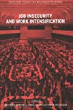 img - for Job Insecurity and Work Intensification (Routledge Studies in Employment Relations) book / textbook / text book