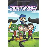 """Dimensiones: El rey de las sombras: Una historia basada en la serie """"Dimensiones"""" de Manucraft."""