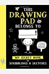This Drawing Pad Belongs to ______! My Secret Book of Scribblings and Sketches: Sketch Book for Kids (Big Dreams Art Supplies Sketch Books) Paperback