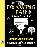 This Drawing Pad Belongs to ______! My Secret