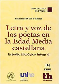 Book Letra y voz de los poetas en la Edad Media castellana: estudio filológico integral