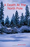 A Death at the North Pole, Joel Andre, 1435720296
