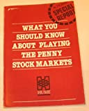 What You Should Know About Playing the Penny Stock Markets