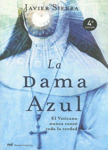 La Dama Azul: El Vaticano Nunca Conto Toda la Verdad pdf epub