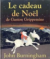 Le cadeau de Noël de Gaston Grippemine par John Burningham