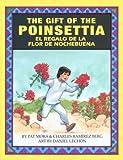 The Gift of the Poinsetta/El Regalo de La Flor de Nochebuena (English and Spanish Edition)