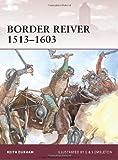 Border Reiver, 1513-1607, Keith Durham, 184908193X