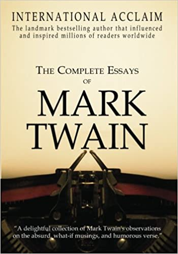 the complete essays of mark twain mark twain  the complete essays of mark twain mark twain 9781456551131 com books
