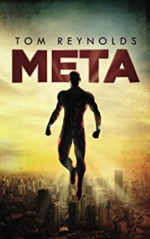 Meta (The Meta Superhero Novel Series Book 1) by [Reynolds, Tom]