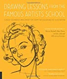Drawing Lessons from the Famous Artists School: Classic Techniques and Expert Tips from the Golden Age of Illustration - Featuring the work and words of Norman Rockwell, Albert Dorne, and other celebrated 20th-century illustrators