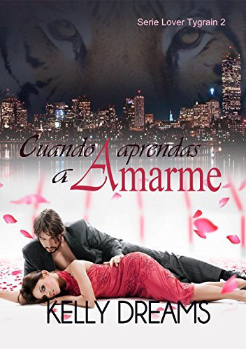 CUANDO APRENDAS A AMARME (Lover Tygrain nº 2) (Spanish Edition)