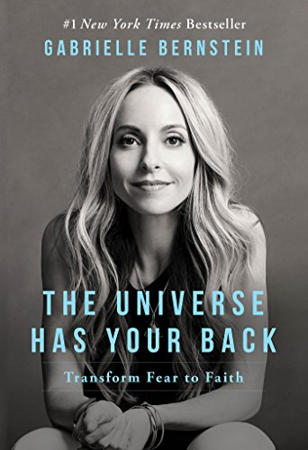 The Universe Has Your Back Transform Fear to Faith [Bernstein, Gabrielle] (Tapa Blanda)