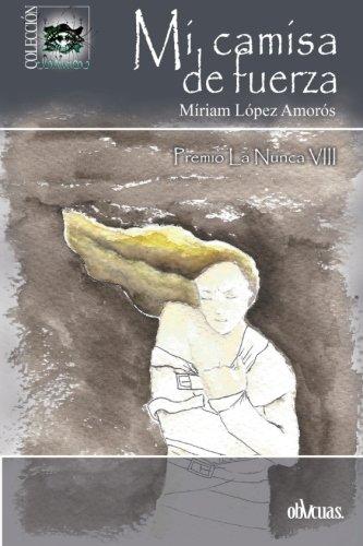 MI CAMISA DE FUERZA : MÍRIAM LÓPEZ AMORÓS: Amazon.es: Libros