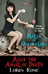 Malice in Wonderland #2: Alice the Angel of Death (Malice in Wonderland Series)