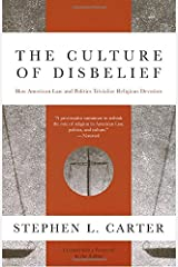 The Culture of Disbelief: How American Law and Politics Trivialize Religious Devotion Paperback