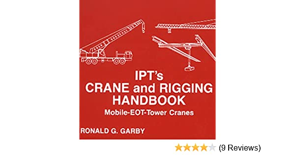 Ipts crane and rigging handbook ronald g garby ronald g garby ipts crane and rigging handbook ronald g garby ronald g garby 9780920855140 amazon books fandeluxe Images